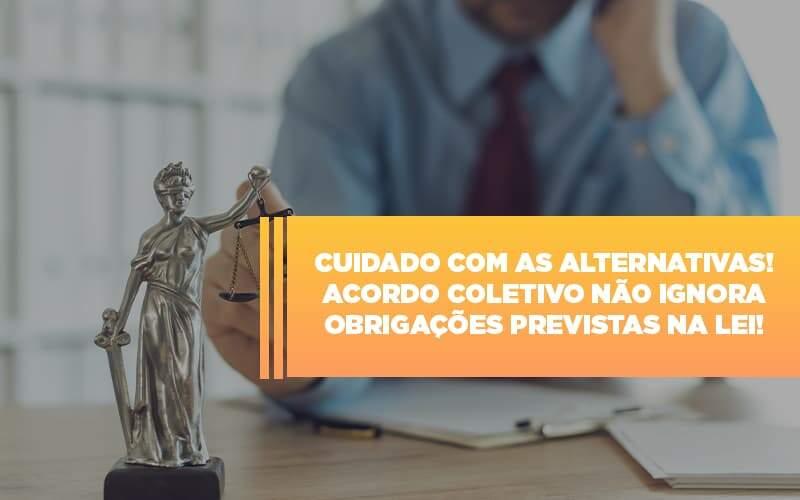acordo-trabalhista-coletivo-nao-pode-ignorar-obrigacoes-previstas-em-lei