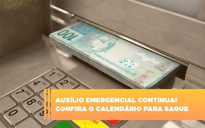 Auxilio Emergencial Continua Coonfira O Calendario Para Saque - Abrir Empresa Simples