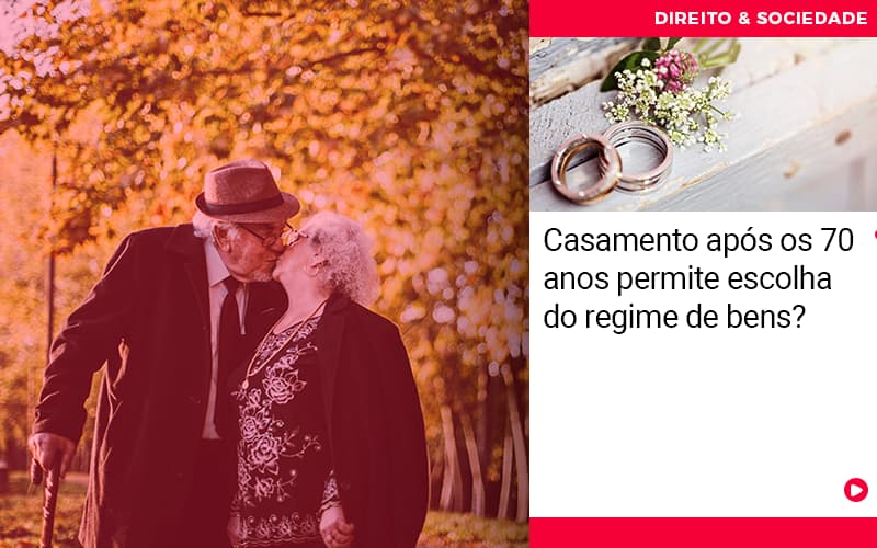 Casamento Apos Os 70 Anos Permite Escolha Do Regime De Bens - Abrir Empresa Simples